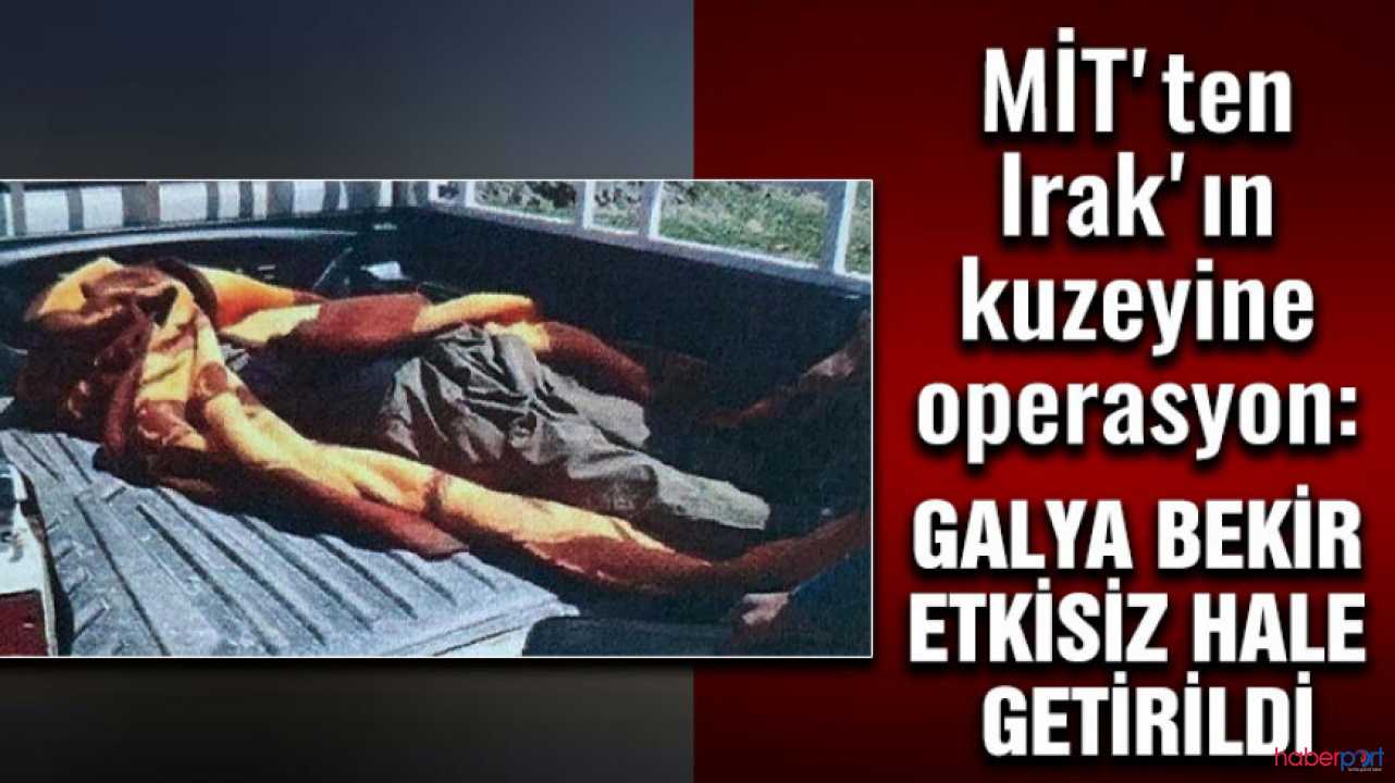 MİT'ten PKK operasyonu! Sözde üst düzey yönetici Galya Bekir etkisiz hale getirildi