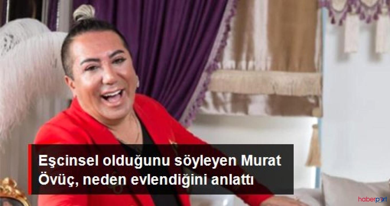 Murat Övüç eşcinsel olduğu halde neden evlendiğini anlattı