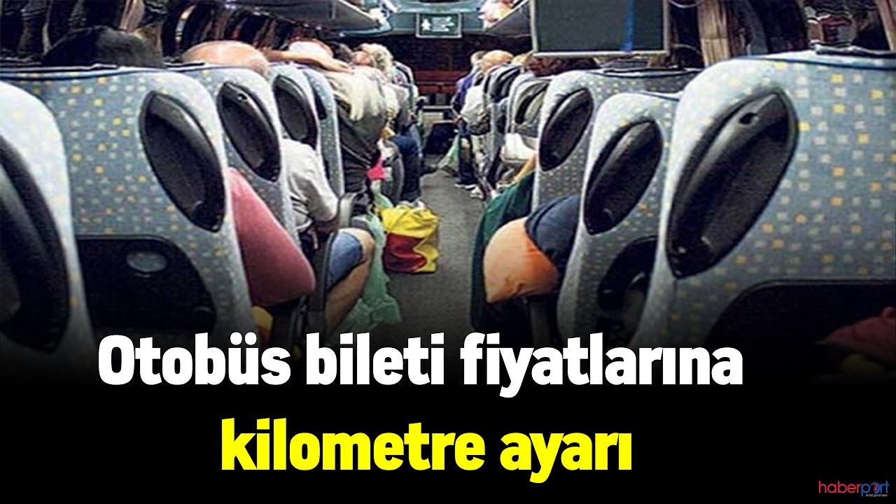 Otobüs bileti fiyatlarına kilometre ayarı