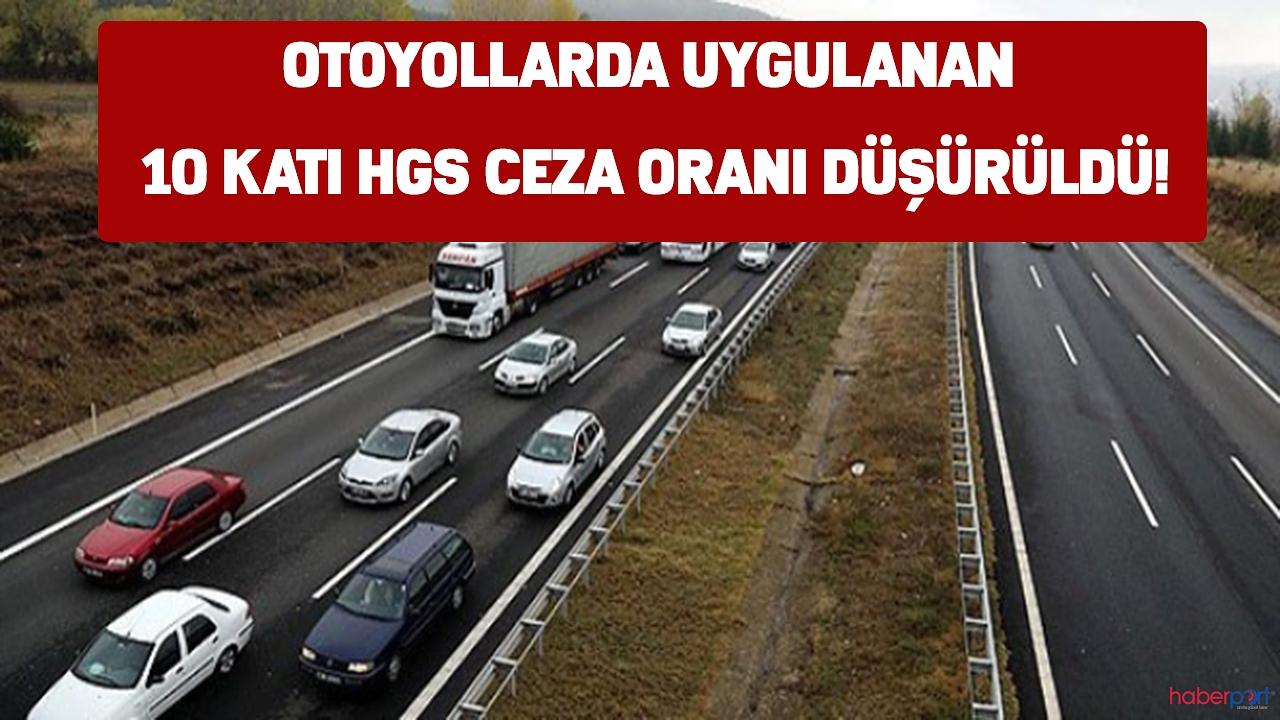 Otoyollardaki HGS cezası düşürüldü! İşte ücretsiz geçişte uygulanacak yeni ceza oranı