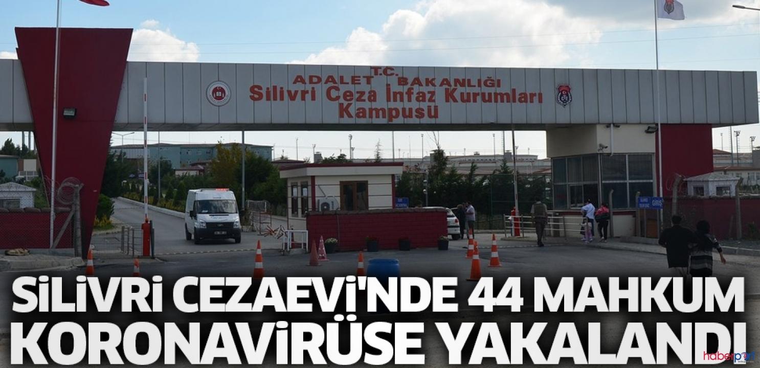 Silivri'de 44 mahkumda koronavirüs çıktı