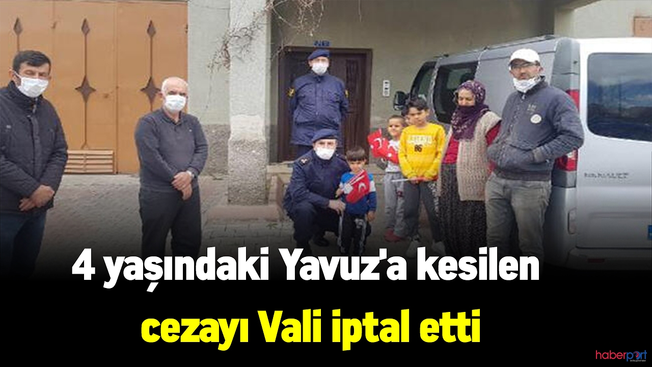 Vali olaya el attı! 4 yaşındaki çocuğa kesilen ceza iptal edildi