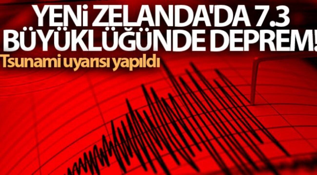 Yeni Zelanda'da 7.3 büyüklüğünde deprem meydana geldi! Tsunami uyarısı yapıldı...