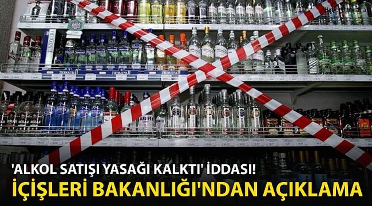 'Alkol satışı yasağı kalktı' iddasını İçişleri Bakanlığı yalanladı