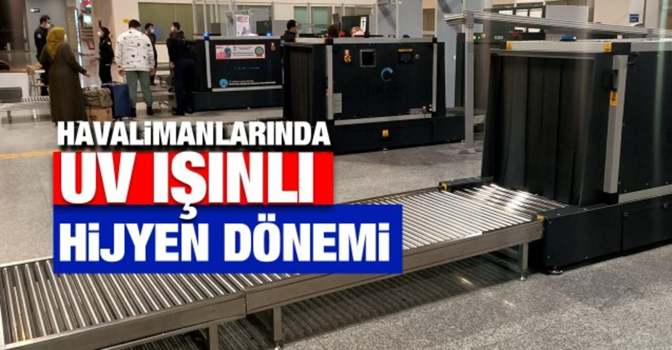 Türkiye'deki havalimanlarına UV ışınlı cihazlar alındı