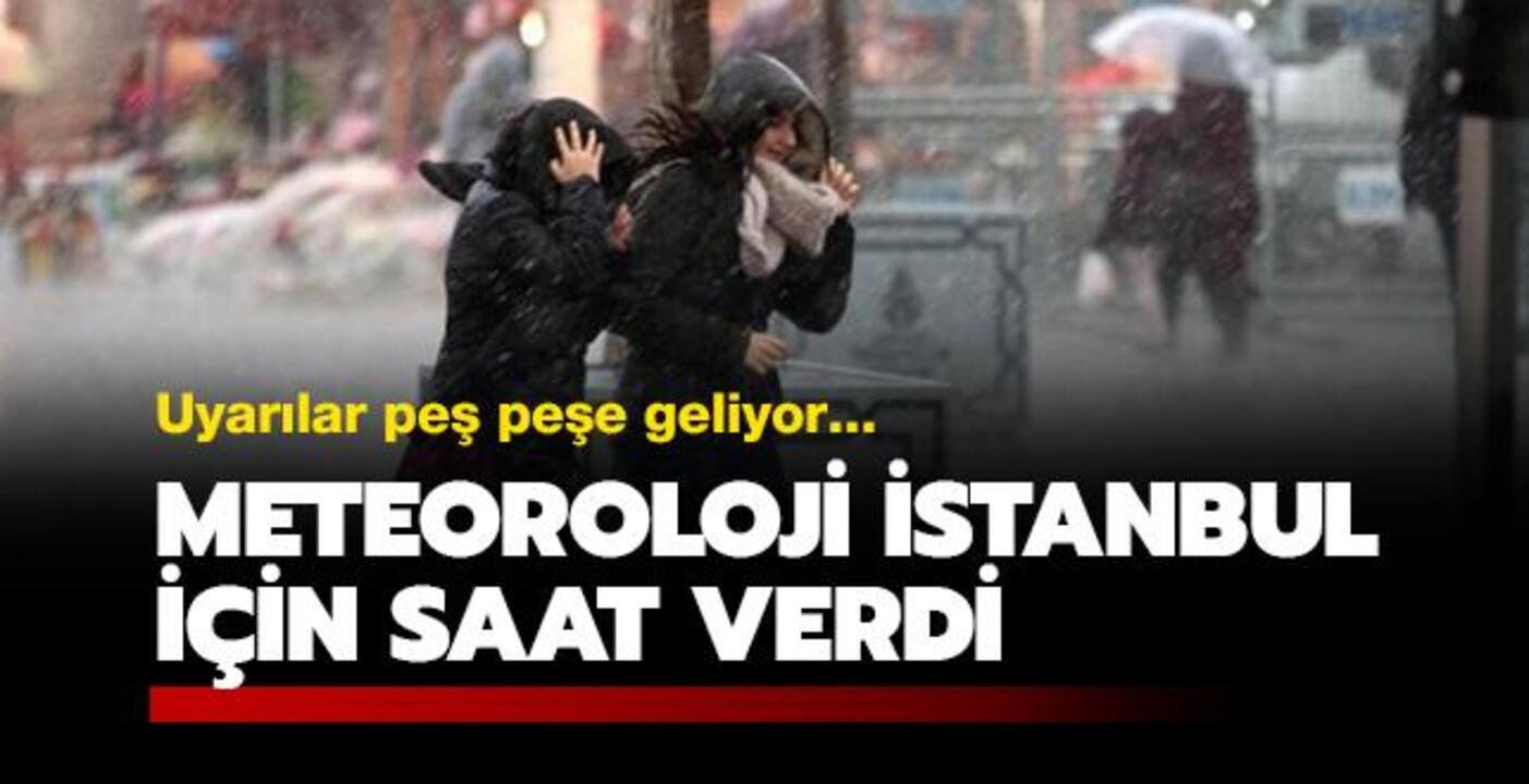 Meteoroloji İstanbul için peş peşe uyarı verdi!