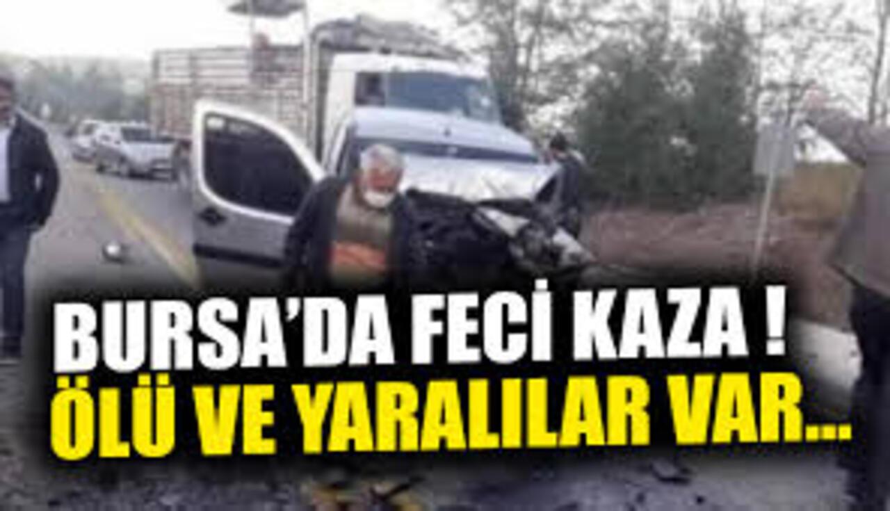 Bursa'daki korkunç kazada ölü ve yararlılar var