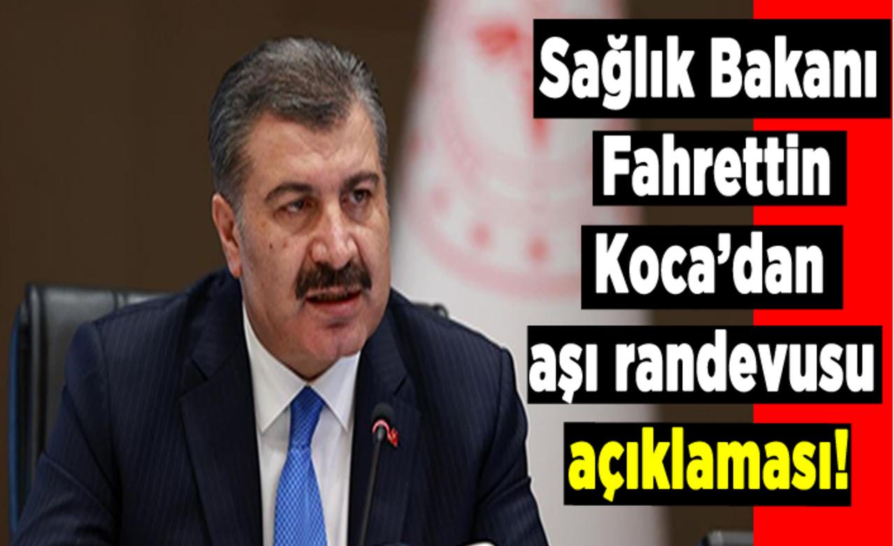Fahrettin Koca'dan randevu açıklaması
