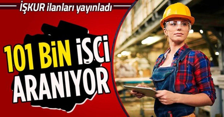 İŞKUR'dan 101.000 kişiye iş imkanı!