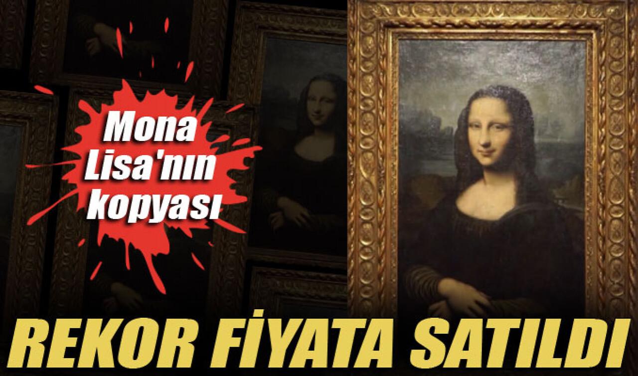 Mona Lisa tablosunun replikası 2 milyon 900 bin euroya satıldı!