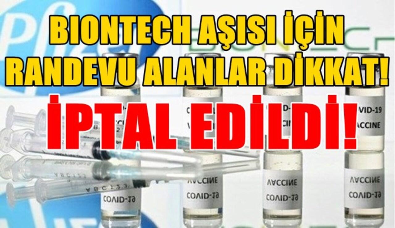 BioNTech aşısı için alınan ikinci doz randevusu neden iptal edildi?
