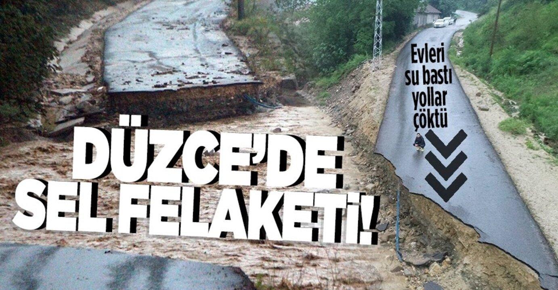 Düzce'de yaşanan sel felaketinde köy yolları çöktü, evler sular altında kaldı..