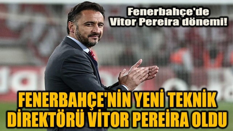 Fenerbahçe, teknik hoca arayışına Vitor Pereira ile noktayı koydu!