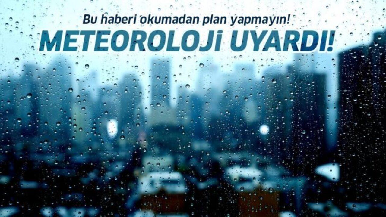 Meteoroloji'ye göre sağanak yağış kapıda!