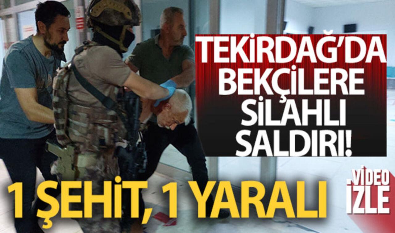 Tekirdağ'da ihbara giden bekçiler saldırıya uğradı! 1 Şehit, 1 yaralı..