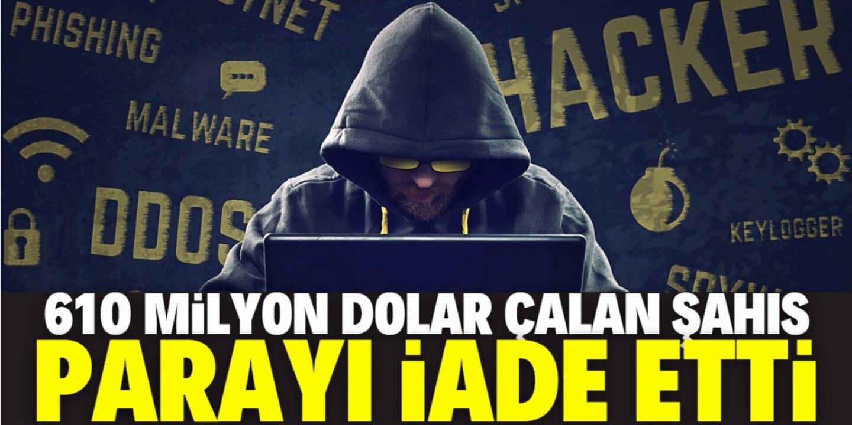 610 milyon dolar kripto para çalan hacker, bütün parayı geri iade etti