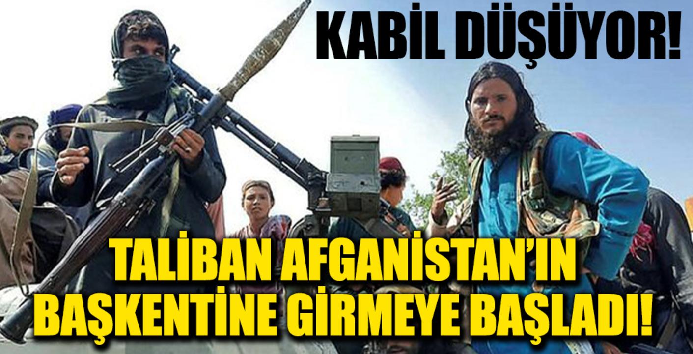 Afganistan'ı ele geçrmek için her koldan saldıran Taliban, başkent Kabil'e girdi!