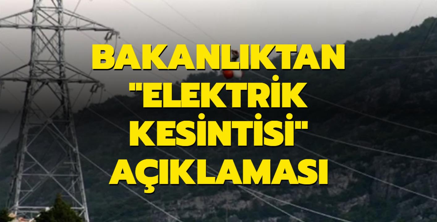 Birçok il elektriksiz kaldı! Bakanlık, elektrik kesintisinin nedenini açıkladı..