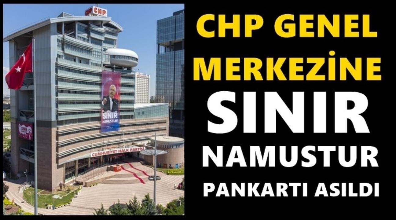 CHP, merkez binası önüne 'Sınır Namustur' pankartı astı!
