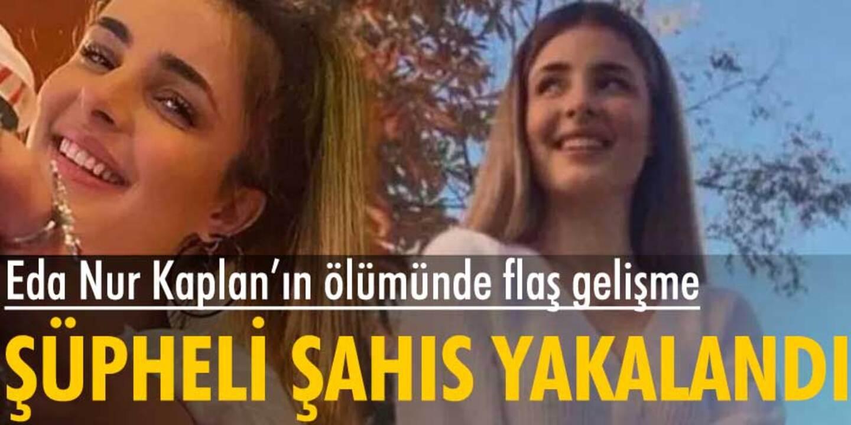 Eda Nur Kaplan'ın şikayet ettiği şüpheli şahıs yakalanarak gözaltına alındı!