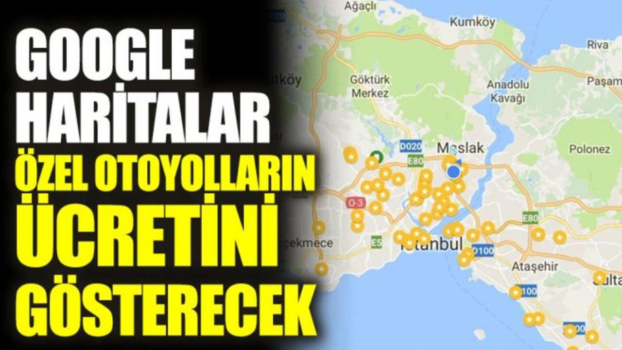 Google Haritalar'da yeni özellik: Otoyol ve köprü ücretleri de gösterilecek