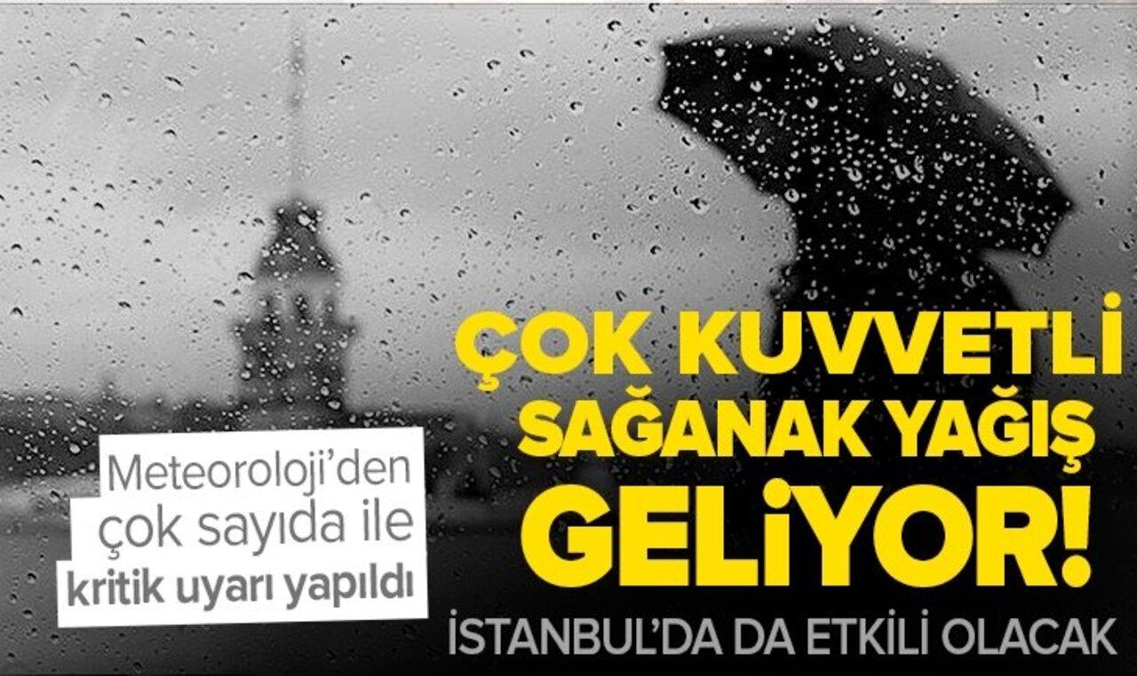 İstanbul'da dahil çok sayıda il için sağanak yağış uyarısı!