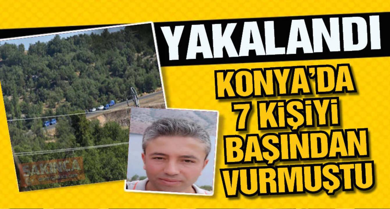 Konya'da 7 kişiyi katleden katil zanlısı Mehmet Altun yakalandı!