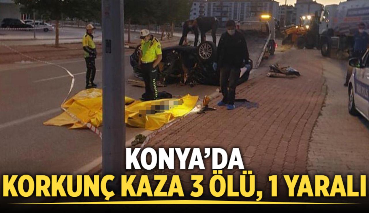 Konya'da aşırı hız ölüm getirdi! 3 ölü, 1 ağır yaralı..