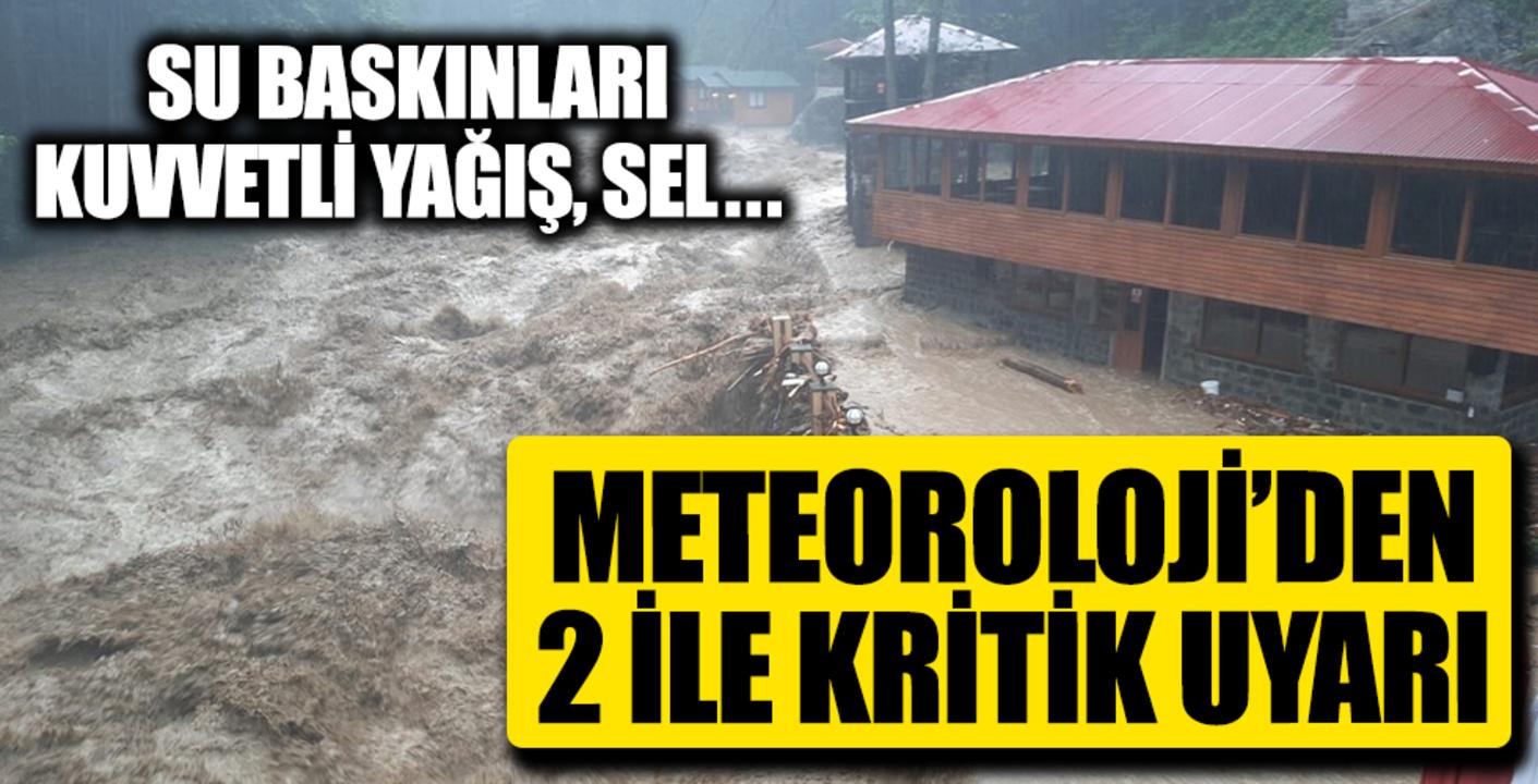 Meteoroloji Müdürlüğü 2 il için sağanak ve sel uyarısı yaptı!