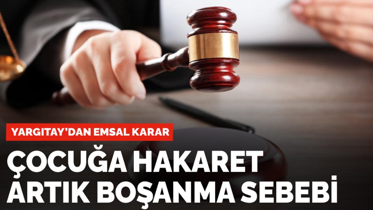 Yargıtay, çocuğa hakaret etmeyi boşanma sebebi saydı!