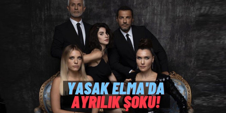 Yasak Elma dizisinde ayrılıklar devam ediyor: Nesrin Cavadzade'nin ardından 3 isim daha diziden ayrıldı