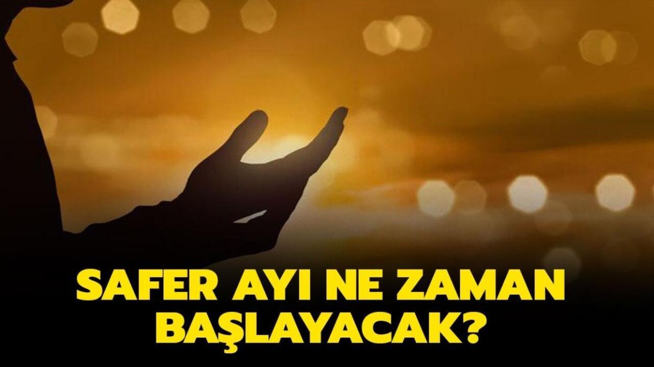 Safer ayı ne zaman başlıyor? 2021 yılı safer ayı tarihi ve Safer ayı duaları