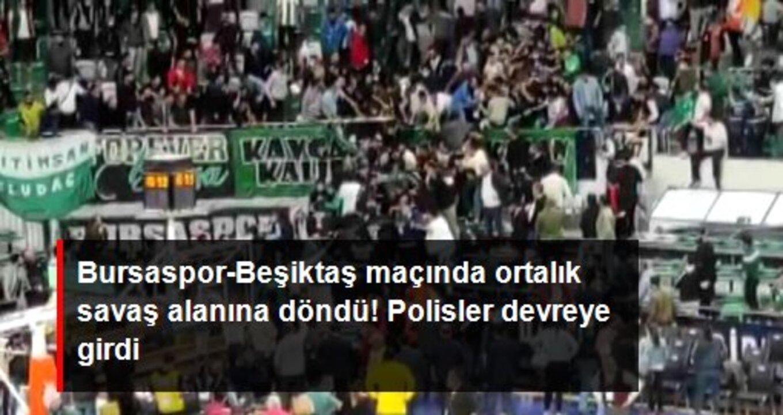 Bursaspor Beşiktaş maçında tribünler birbirine girdi! Polis ekipleri devreye girdi