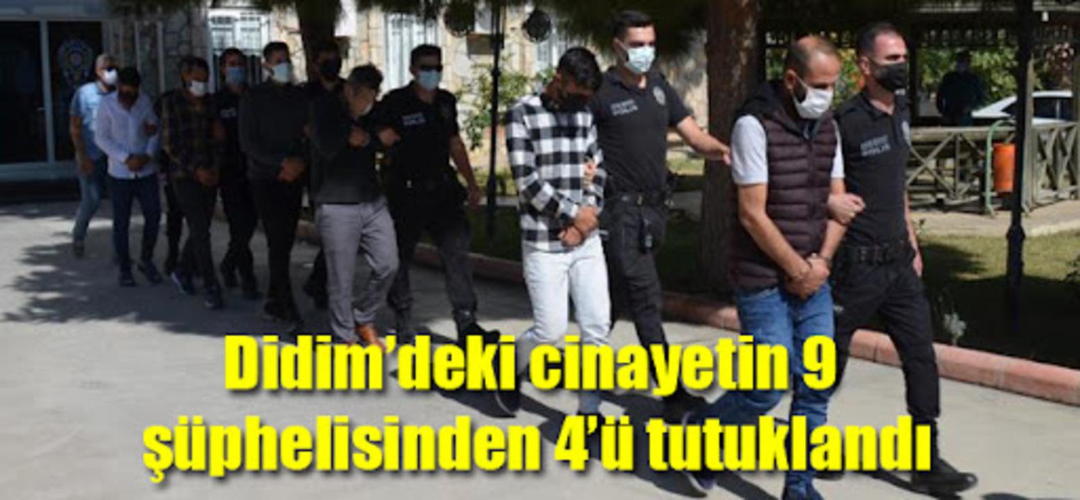 Didim'de gerçekleşen cinayetin şüphelilerinden 4'ü tutuklandı