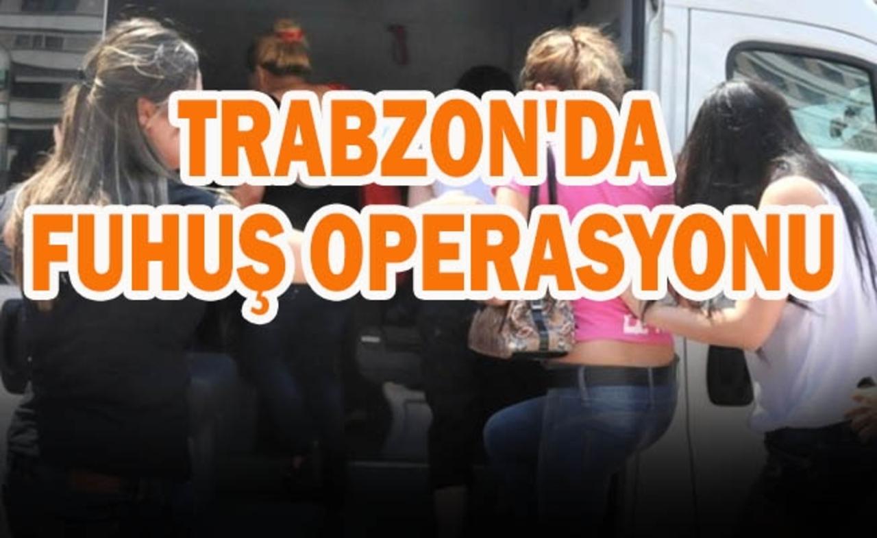 Trabzon'da dev fuhuş operasyonu: 231 kadın gözaltına alındı