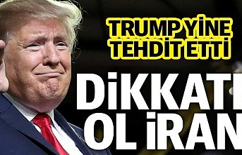 ABD Başkanı Donald Trump'dan İran'a sert uyarı!; Yaptığın tehditler konusunda dikkatli ol!
