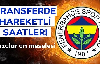 Fenerbahçe transferlerinde hareketli saatler