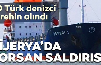 Nijerya'da Türkiye bandıralı kargo gemisine saldırı! 10 mürettebat korsanlar tarafından rehin alındı