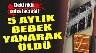 Adana'da bir evde çıkan yangın beşikte uyuyan bebeğin ölümüne neden oldu