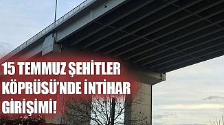 15 Temmuz köprüsünde taksiden inerek korkuluklardan atladı