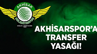 Akhisarspor'a gelen transfer yasağı