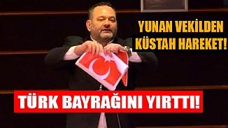 AP'de Türk Bayrağını yırtan ırkçı Yunan Milletvekiline Türkiye'den çok sert tepki!