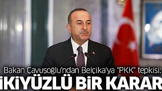 Bakan Çavuşoğlu'nun Belçika mahkemesinin PKK kararına yanıtı sert oldu