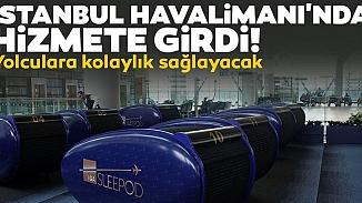 İstanbul Havalimanı'nda konforlu bekleme! Saati 9 Avro'ya uyku kabini uygulaması getirildi