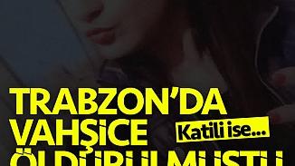 Trabzon'da vahşice katledilen Pınar Kaynak'ın babası DNA raporundaki korgunç gerçeği açıkladı