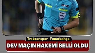 Trabzonspor  Fenerbahçe derbisinin hakemi belirlendi