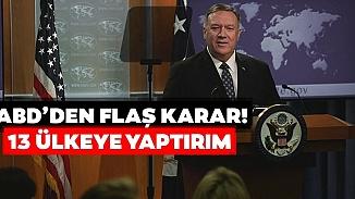 ABD 13 Ülkeye yaptırım kararı aldı! Aralarında Türkiye'de var