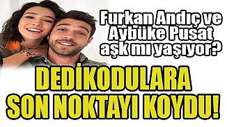 Furkan Andıç Aybüke Pusat ile ilgili aşk sorulara yanıt verdi