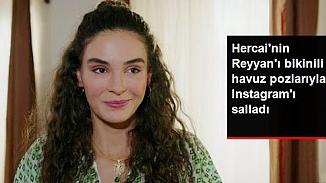 Hercai'nin Reyyan'ı bikinili pozlarıyla sosyal medyayı salladı