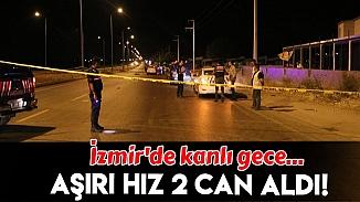 İzmir'de aşırı hız yapan otomobil 2 can aldı